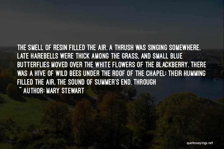 Flowers And Butterflies Quotes By Mary Stewart