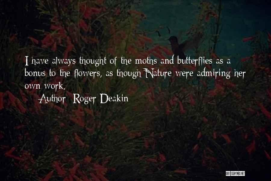 Flowers And Butterflies Quotes By Roger Deakin