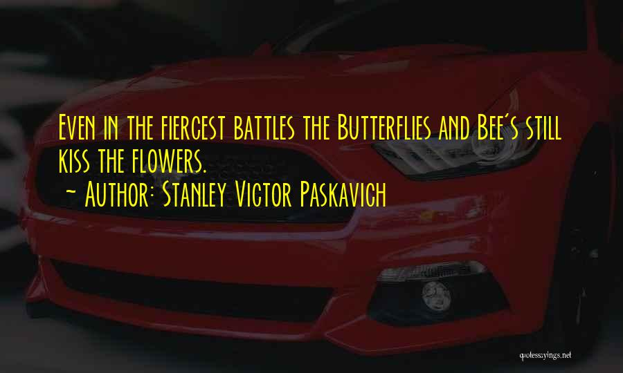 Flowers And Butterflies Quotes By Stanley Victor Paskavich