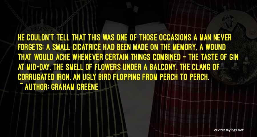 Flowers Made My Day Quotes By Graham Greene
