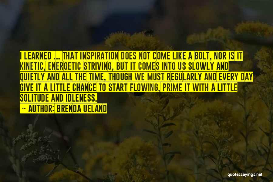 Flowing With Life Quotes By Brenda Ueland
