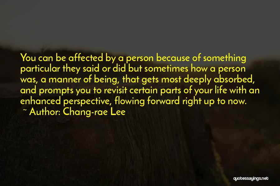 Flowing With Life Quotes By Chang-rae Lee