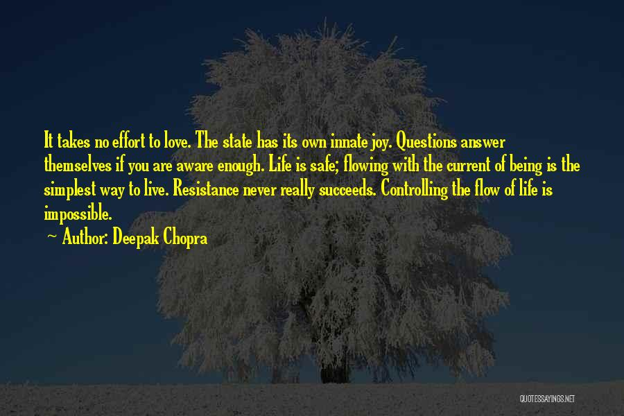 Flowing With Life Quotes By Deepak Chopra