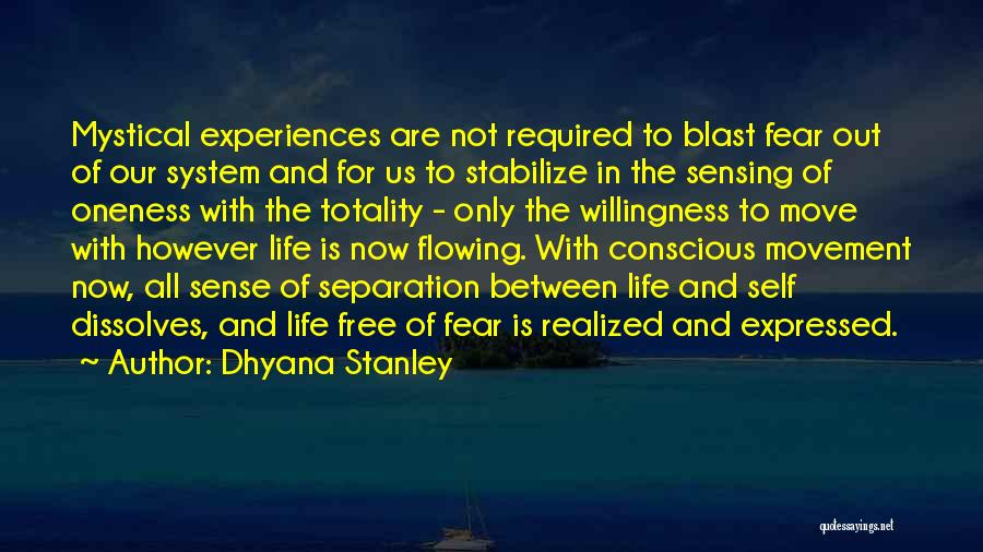 Flowing With Life Quotes By Dhyana Stanley