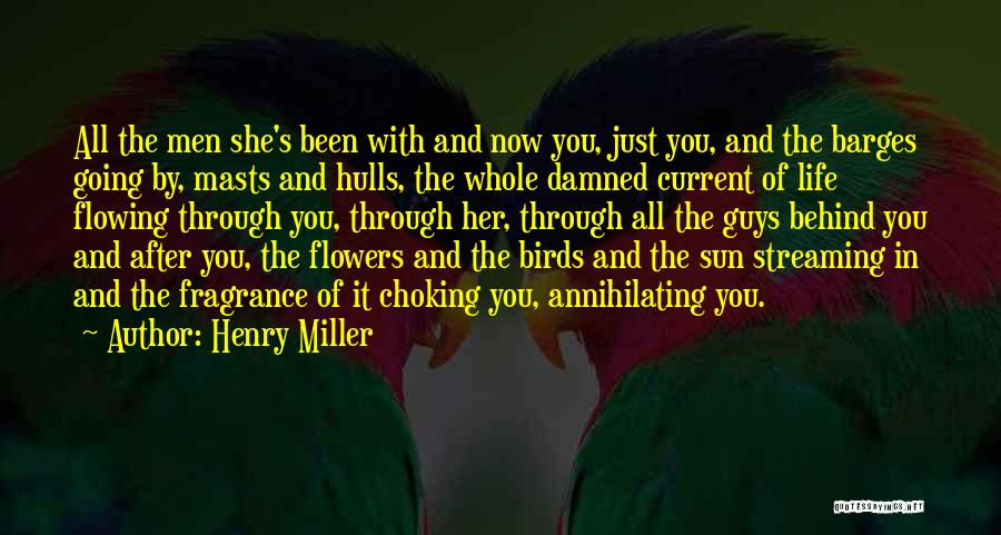 Flowing With Life Quotes By Henry Miller