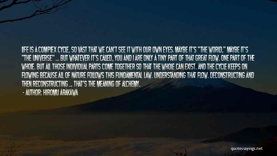 Flowing With Life Quotes By Hiromu Arakawa