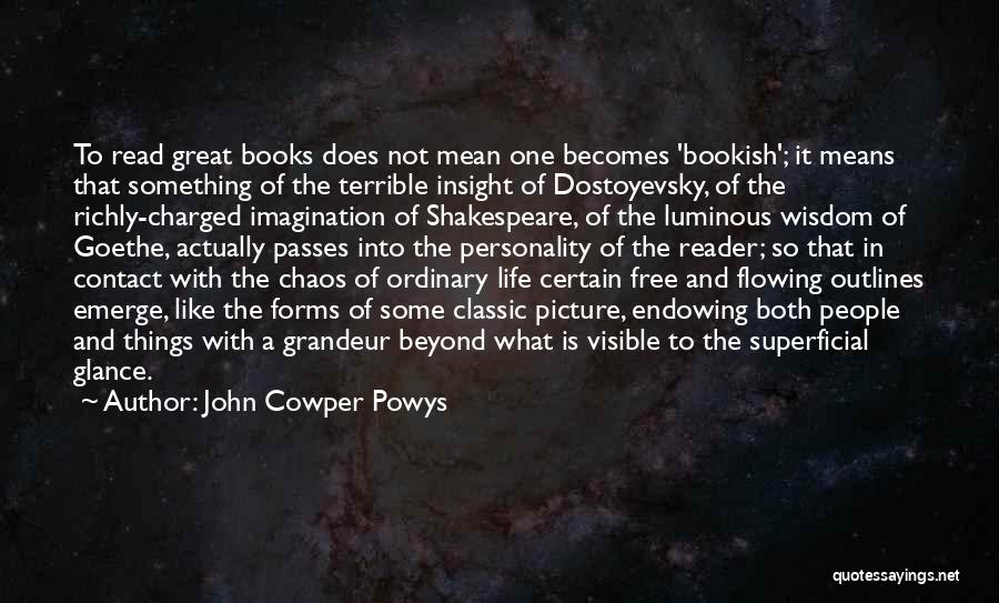 Flowing With Life Quotes By John Cowper Powys
