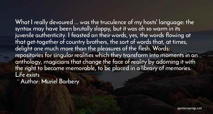 Flowing With Life Quotes By Muriel Barbery