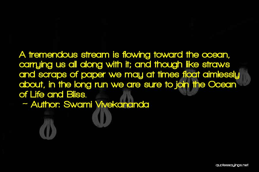 Flowing With Life Quotes By Swami Vivekananda