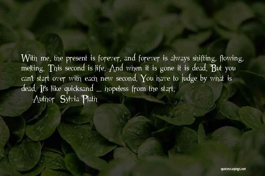 Flowing With Life Quotes By Sylvia Plath