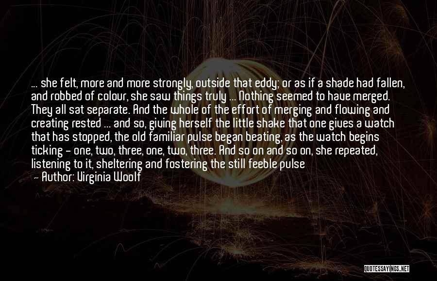 Flowing With Life Quotes By Virginia Woolf