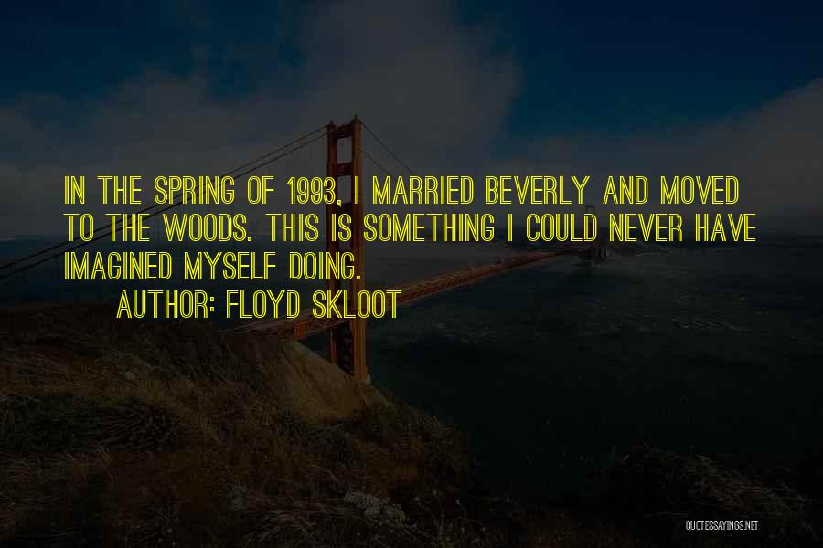 Floyd Skloot Quotes 420980