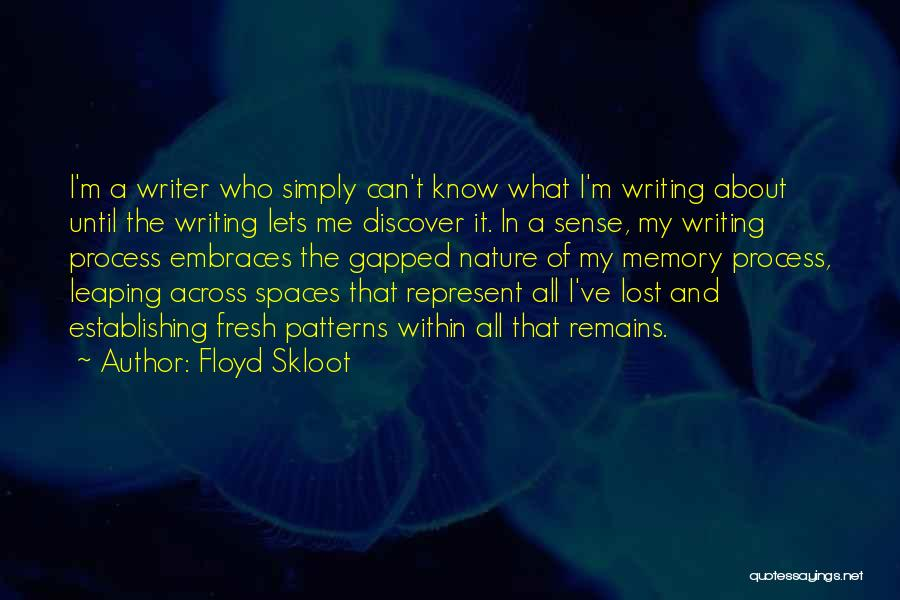 Floyd Skloot Quotes 835964