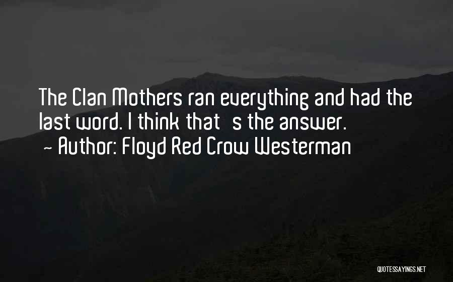 Floyd Westerman Quotes By Floyd Red Crow Westerman