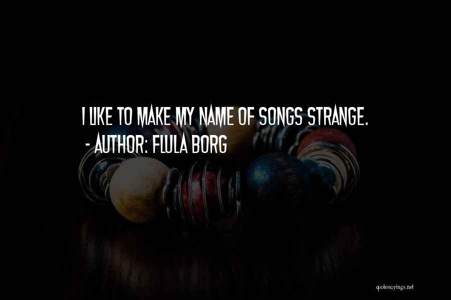 Flula Borg Quotes 979056