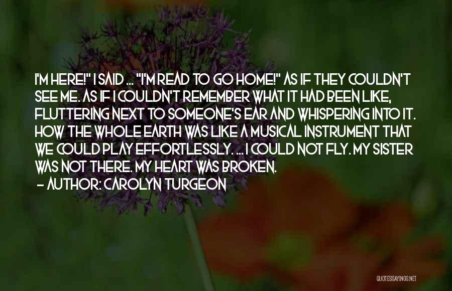 Fluttering Heart Quotes By Carolyn Turgeon
