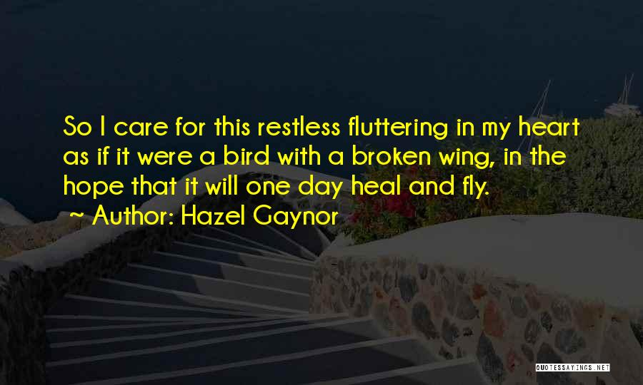 Fluttering Heart Quotes By Hazel Gaynor