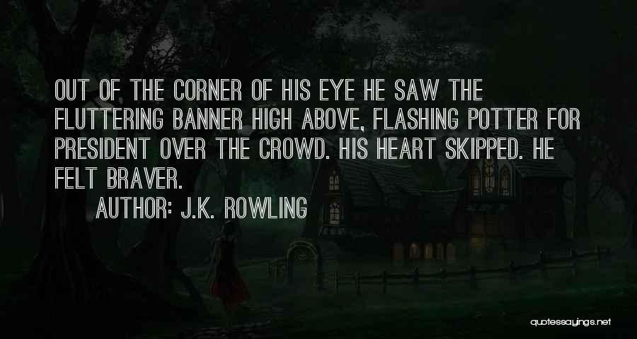 Fluttering Heart Quotes By J.K. Rowling
