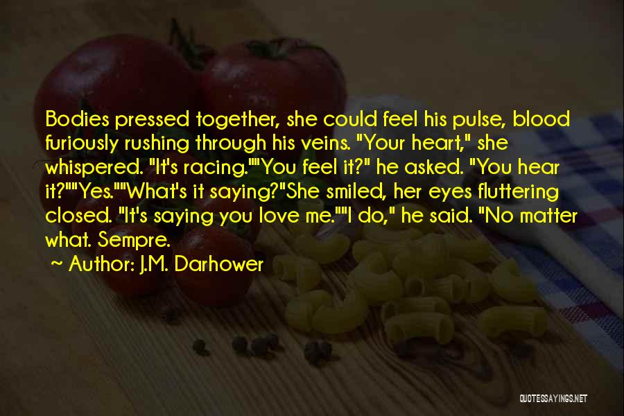 Fluttering Heart Quotes By J.M. Darhower