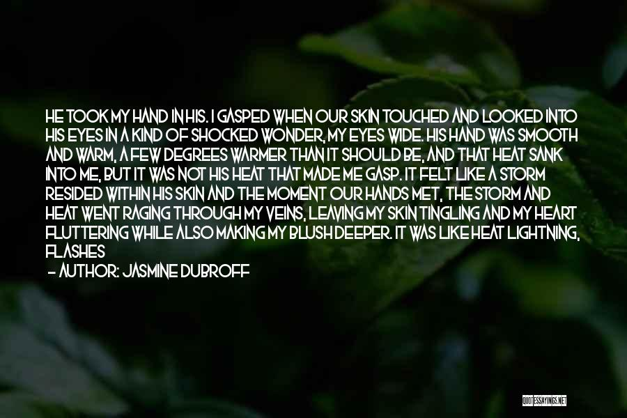 Fluttering Heart Quotes By Jasmine Dubroff