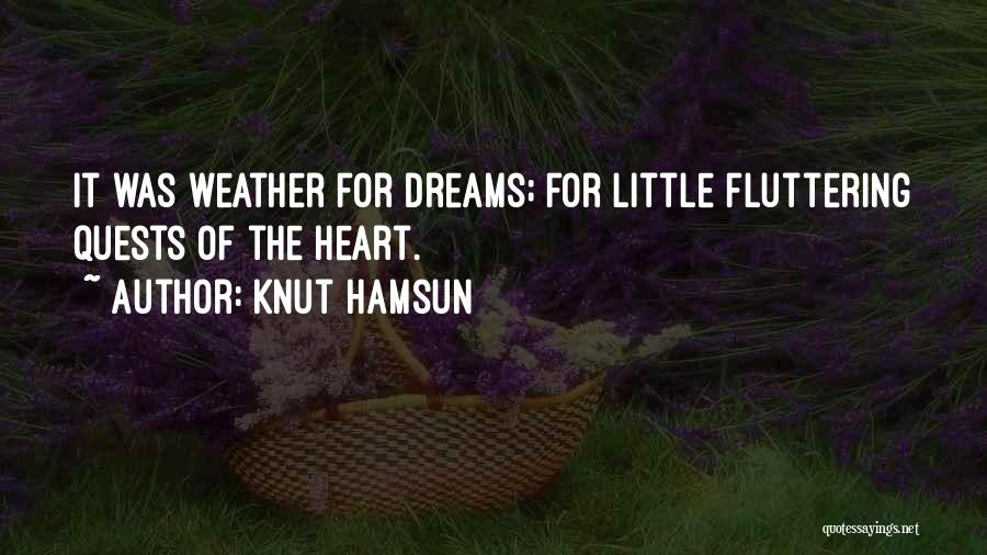 Fluttering Heart Quotes By Knut Hamsun