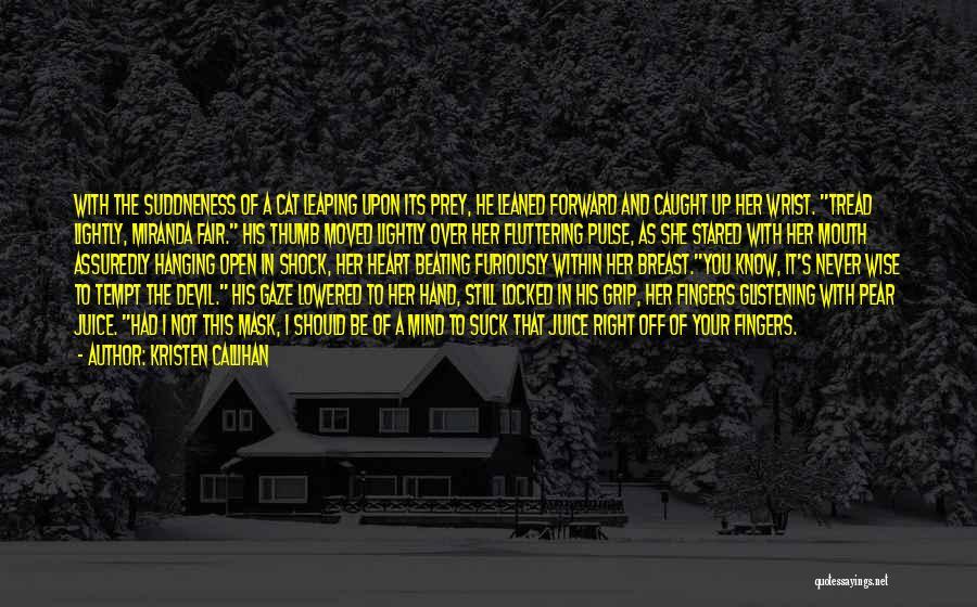 Fluttering Heart Quotes By Kristen Callihan