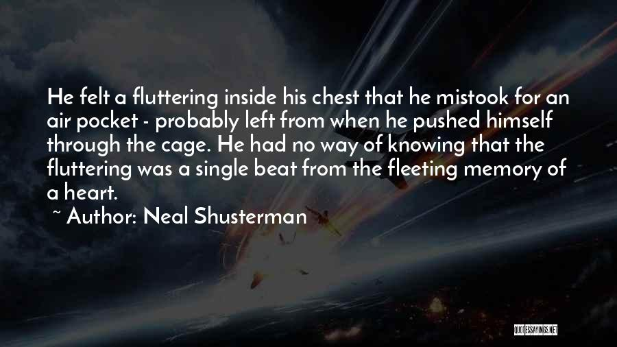 Fluttering Heart Quotes By Neal Shusterman