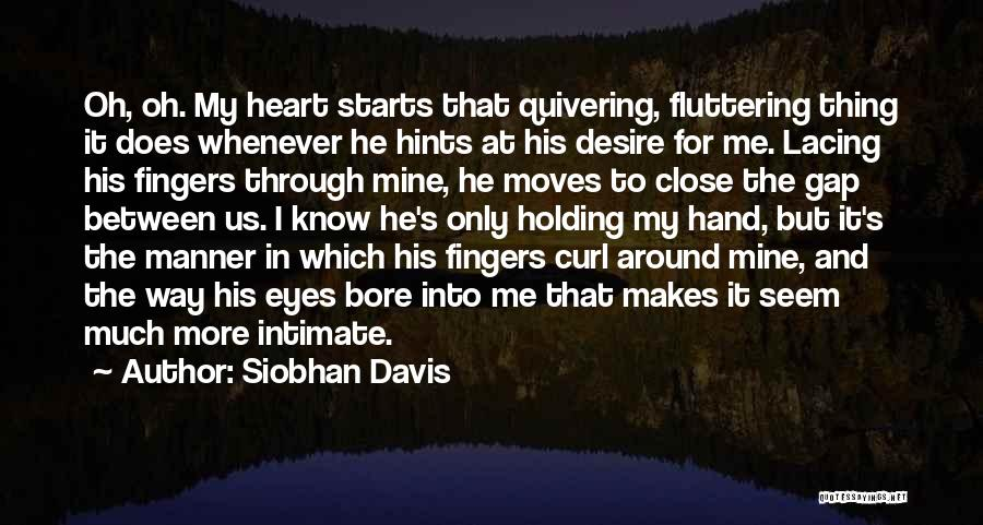 Fluttering Heart Quotes By Siobhan Davis