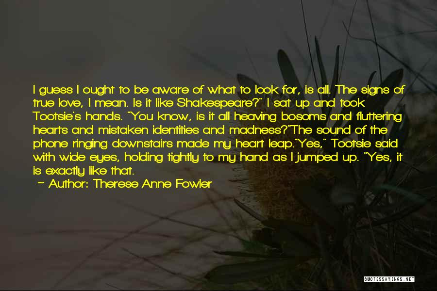 Fluttering Heart Quotes By Therese Anne Fowler