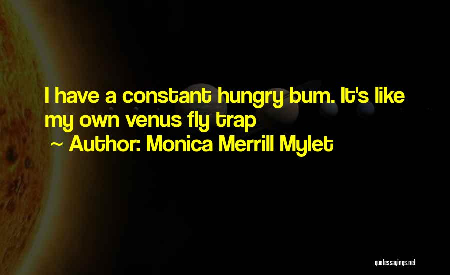 Fly Trap Quotes By Monica Merrill Mylet