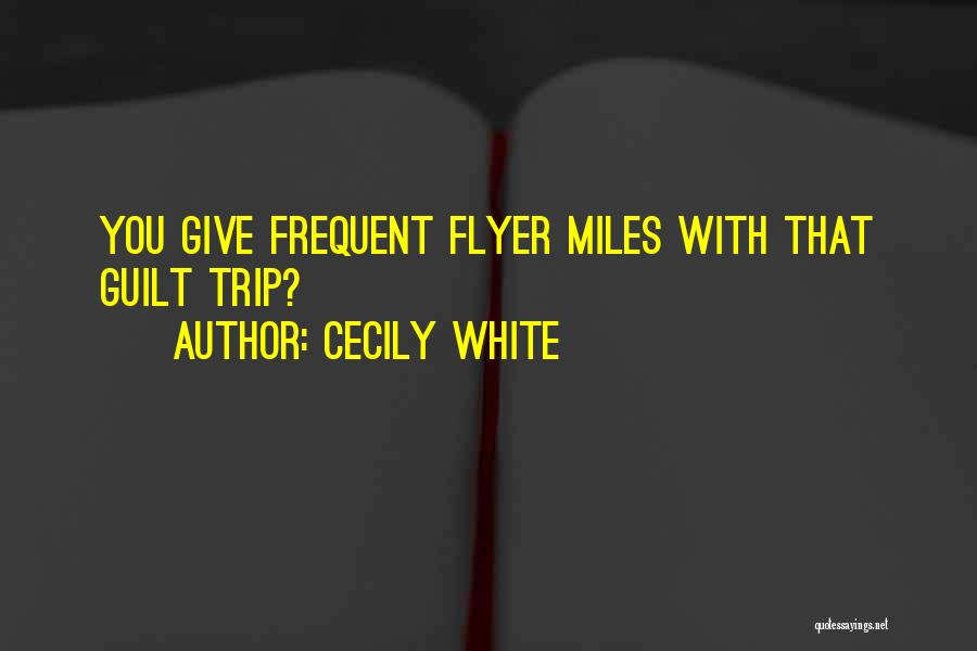 Flyer Quotes By Cecily White