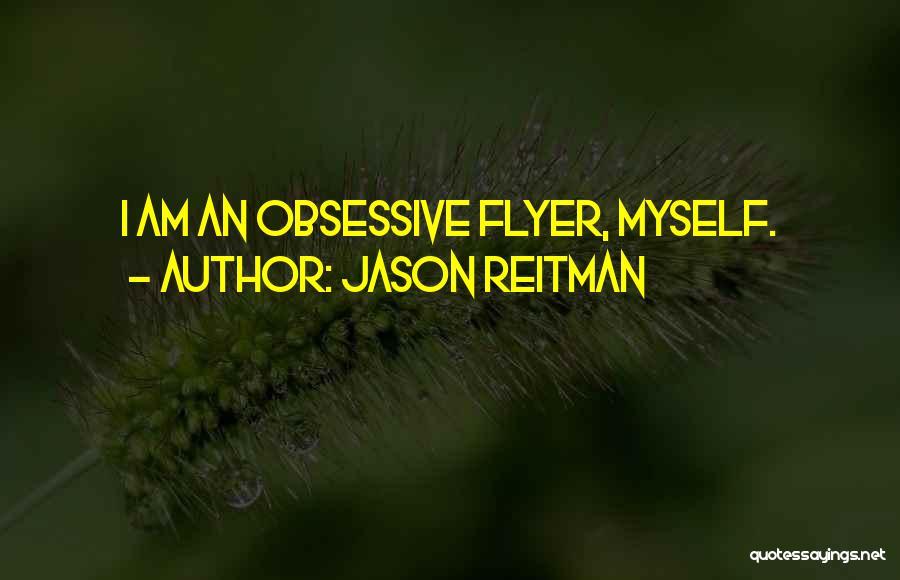Flyer Quotes By Jason Reitman