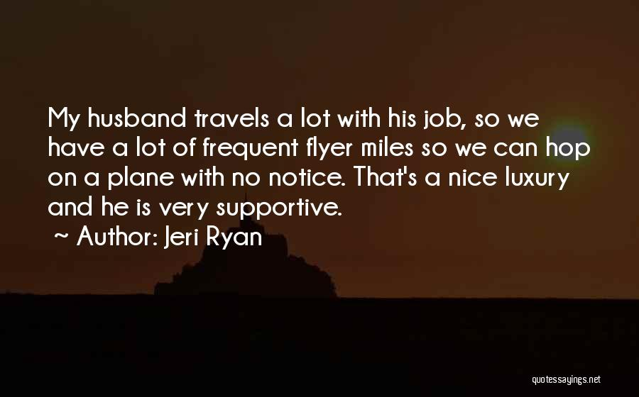 Flyer Quotes By Jeri Ryan