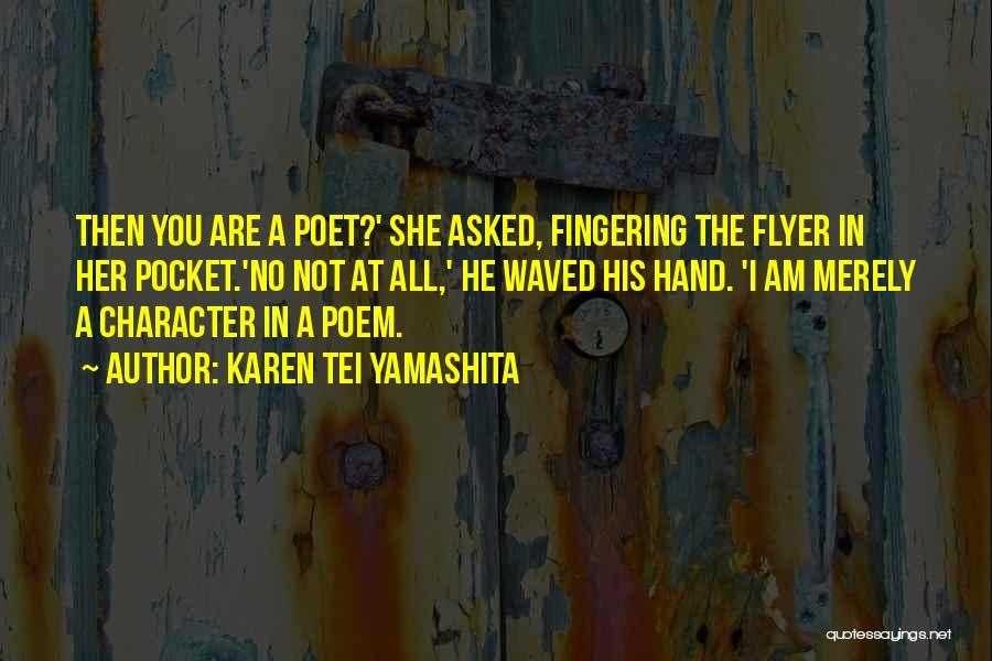 Flyer Quotes By Karen Tei Yamashita
