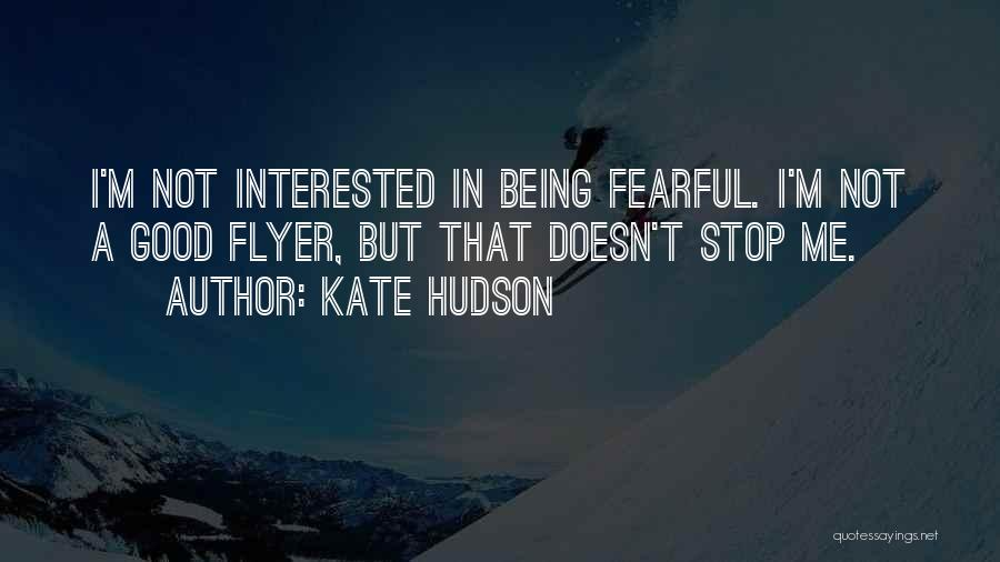 Flyer Quotes By Kate Hudson