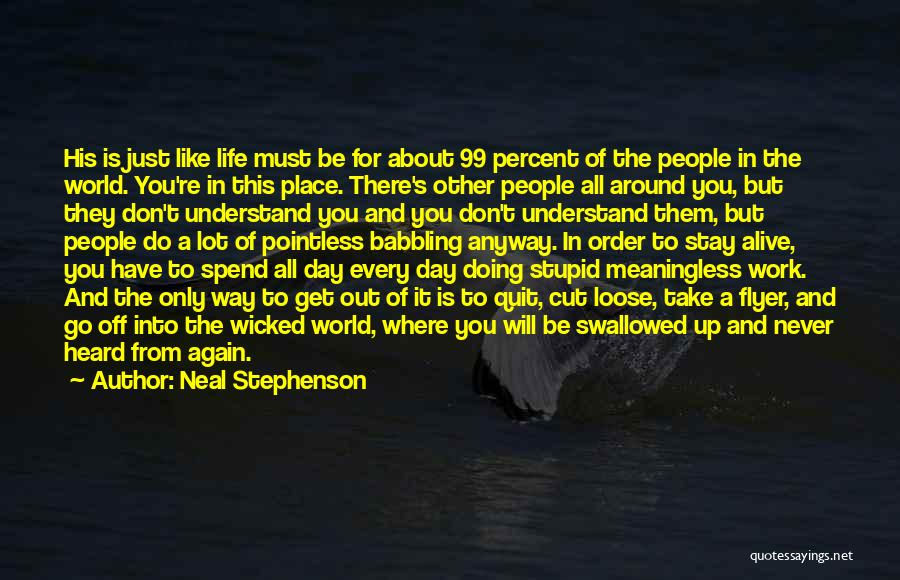 Flyer Quotes By Neal Stephenson