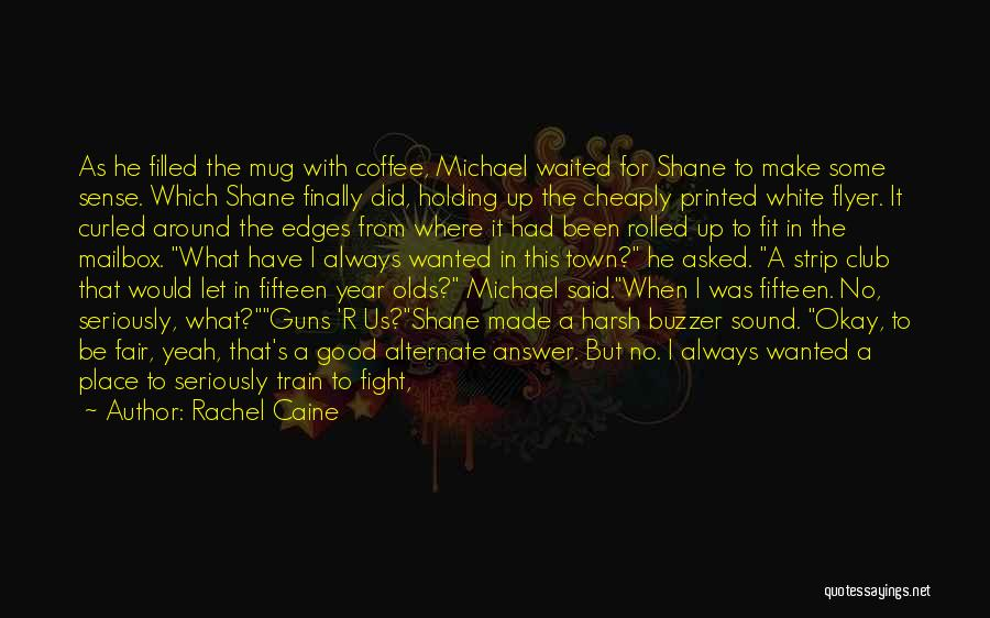 Flyer Quotes By Rachel Caine