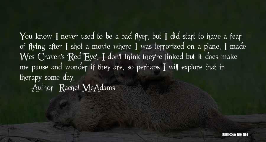 Flyer Quotes By Rachel McAdams