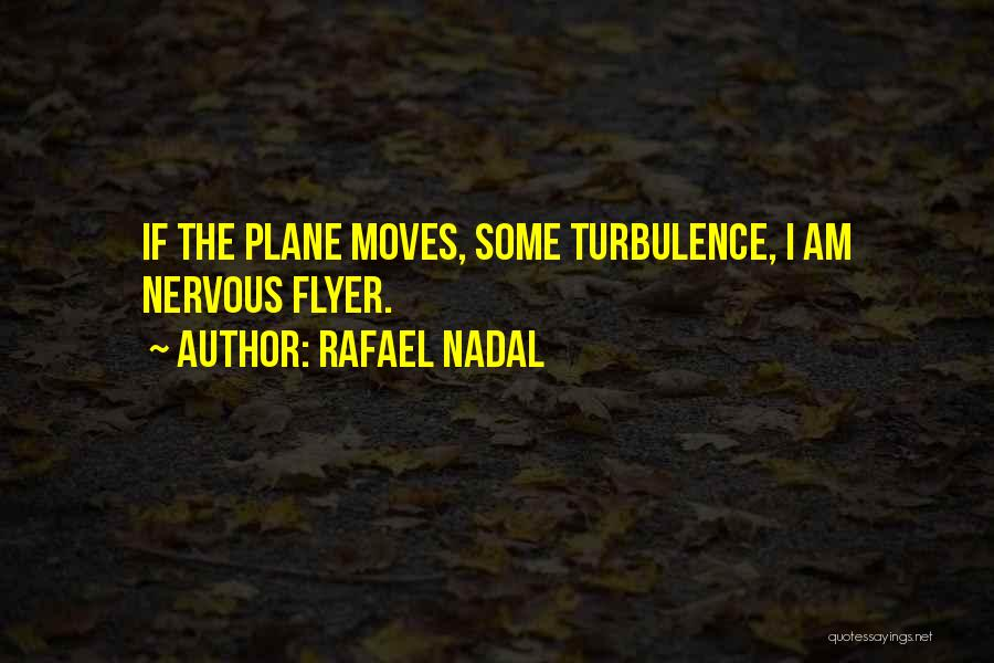 Flyer Quotes By Rafael Nadal