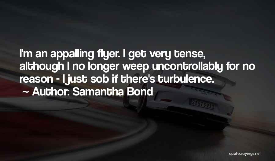 Flyer Quotes By Samantha Bond