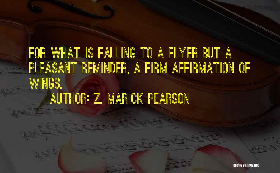 Flyer Quotes By Z. Marick Pearson