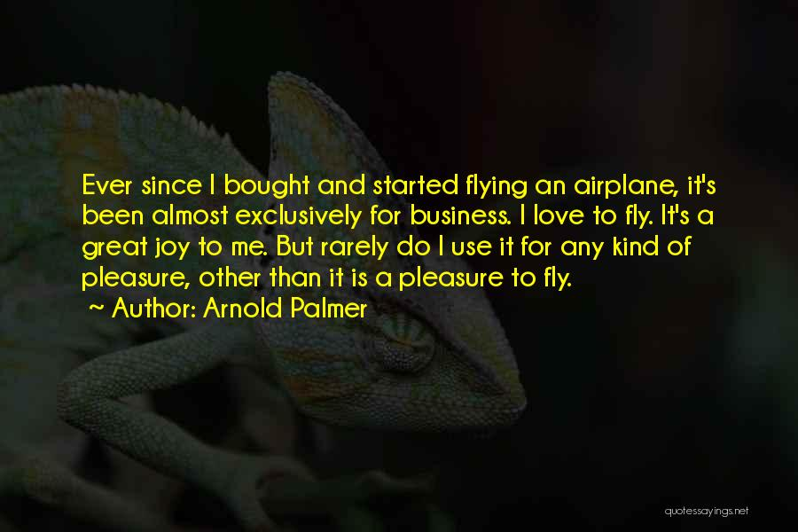Flying Airplane Quotes By Arnold Palmer