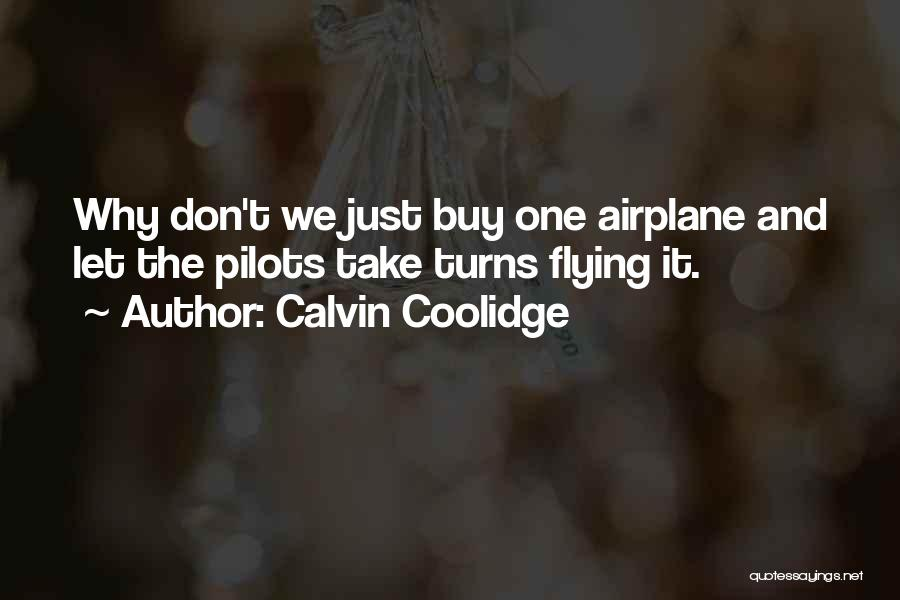 Flying Airplane Quotes By Calvin Coolidge