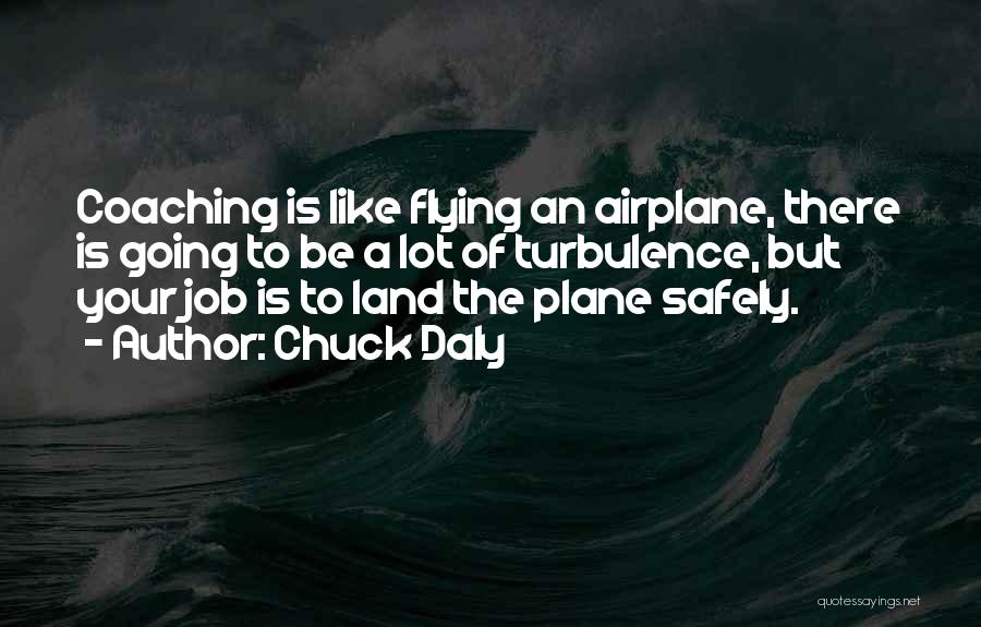 Flying Airplane Quotes By Chuck Daly