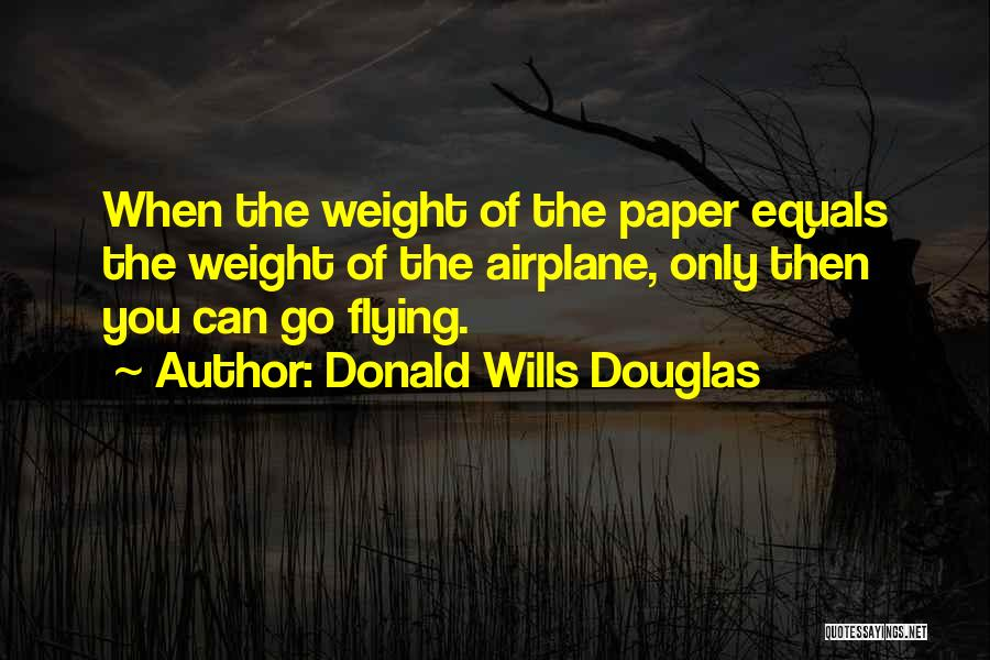 Flying Airplane Quotes By Donald Wills Douglas