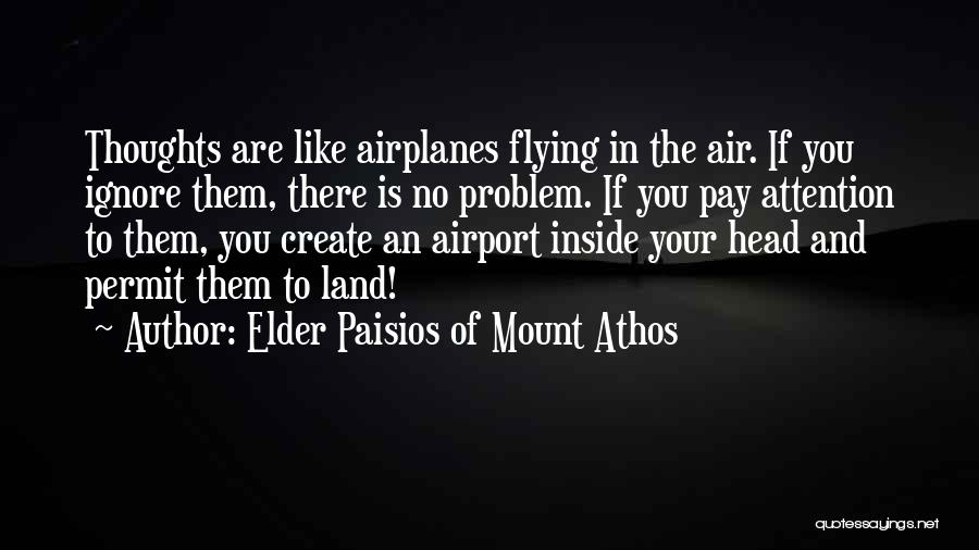 Flying Airplane Quotes By Elder Paisios Of Mount Athos