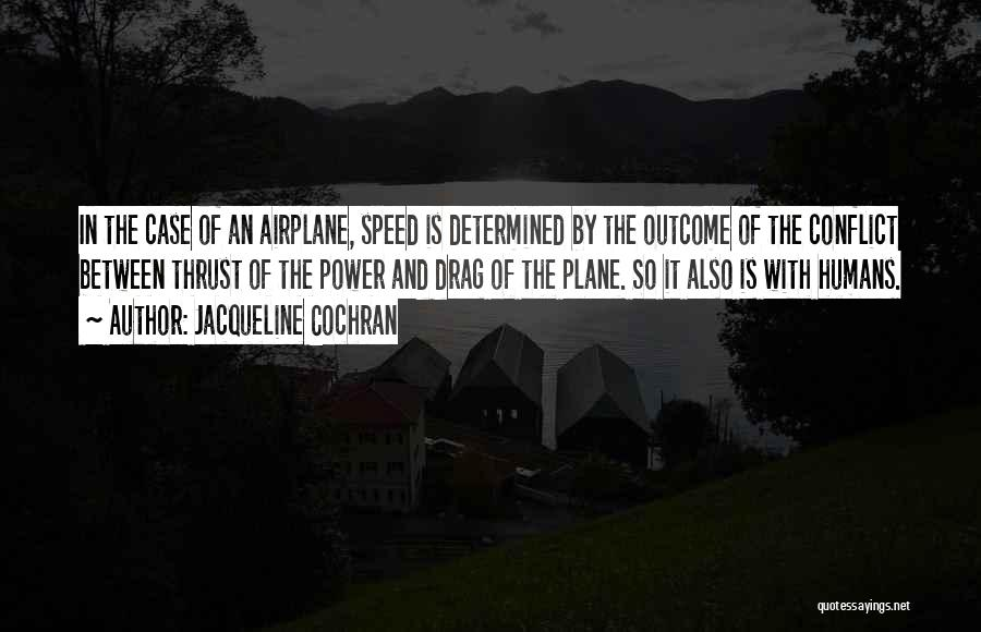 Flying Airplane Quotes By Jacqueline Cochran