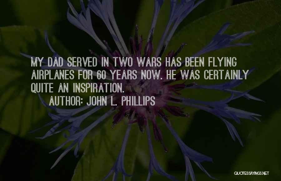 Flying Airplane Quotes By John L. Phillips