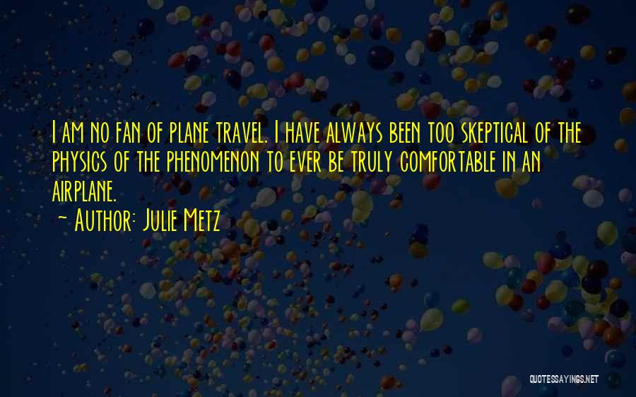 Flying Airplane Quotes By Julie Metz