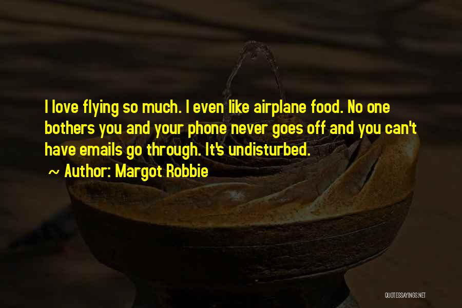 Flying Airplane Quotes By Margot Robbie
